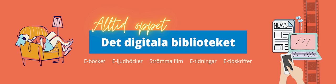 Det digitala biblioteket är alltid öppet. Låna e-böcker, lyssna på e-ljudböcker, strömma film, eller  läs e-tidningar och e-tidskrifter. Kryp upp i en fåtölj och njut!